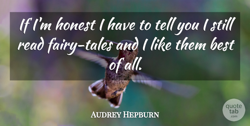 Audrey Hepburn Quote About Honesty, Reading, Happy Girl: If Im Honest I Have...