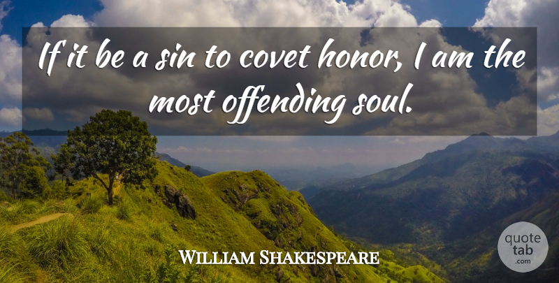 William Shakespeare Quote About Inspirational, Integrity, Offending: If It Be A Sin...