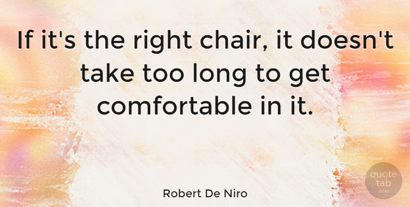 Image result for robert de niro if it's the right chair