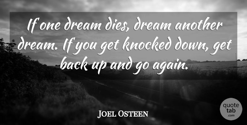 Joel Osteen If One Dream Dies Dream Another Dream If You Get