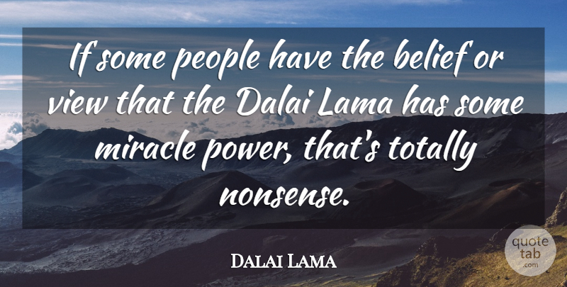 Dalai Lama Quote About Views, People, Miracle: If Some People Have The...