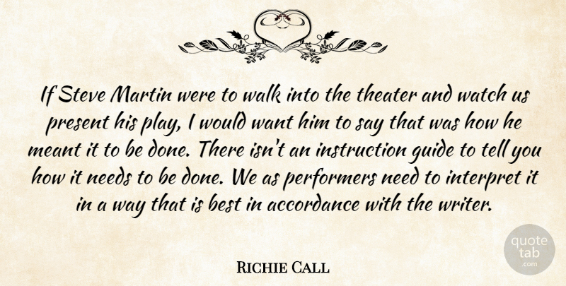 Richie Call Quote About Best, Guide, Interpret, Martin, Meant: If Steve Martin Were To...