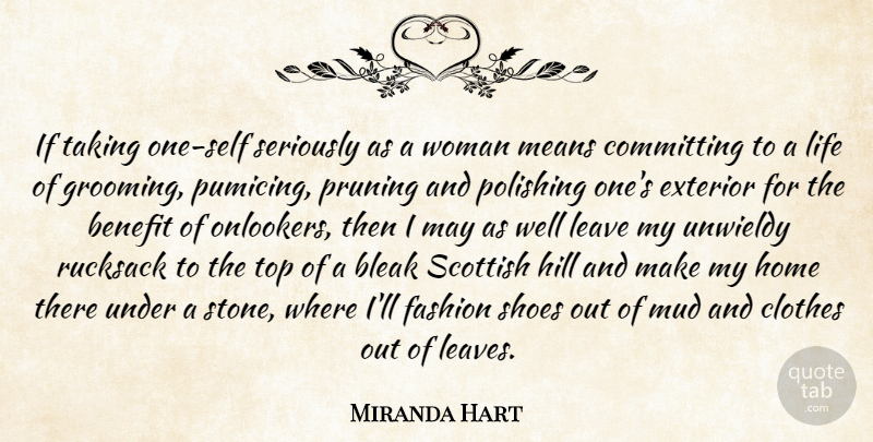 Miranda Hart Quote About Benefit, Bleak, Clothes, Committing, Exterior: If Taking One Self Seriously...