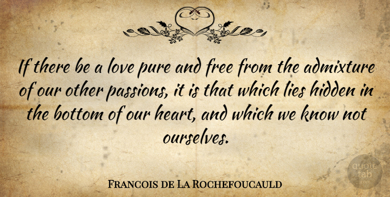 Francois de La Rochefoucauld Quote About Lying, Passion, Heart: If There Be A Love...