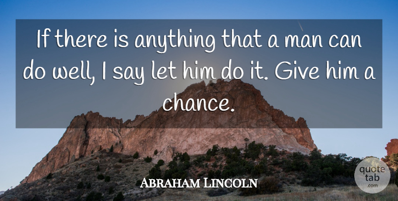 Abraham Lincoln Quote About Life, Motivational, Positive: If There Is Anything That...