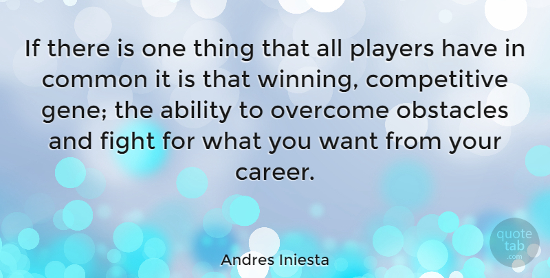 Andres Iniesta Quote About Fighting, Winning, Player: If There Is One Thing...