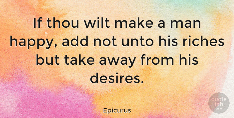 Epicurus Quote About Happiness, Being Happy, Money: If Thou Wilt Make A...