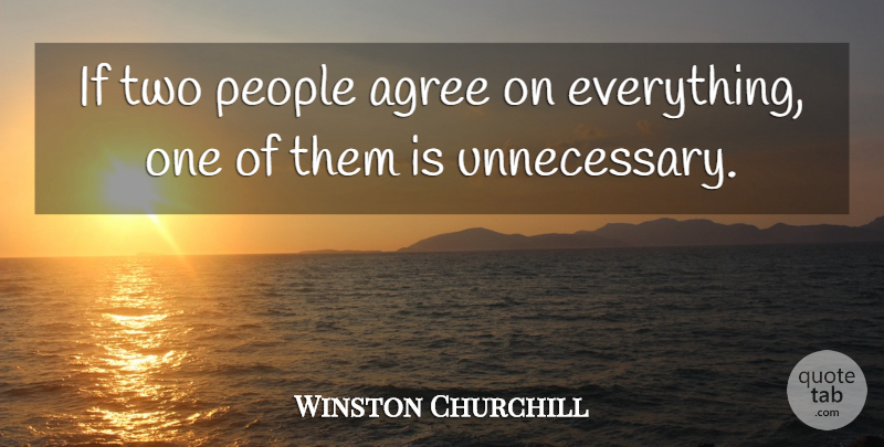 Winston Churchill Quote About Team, Two, People: If Two People Agree On...