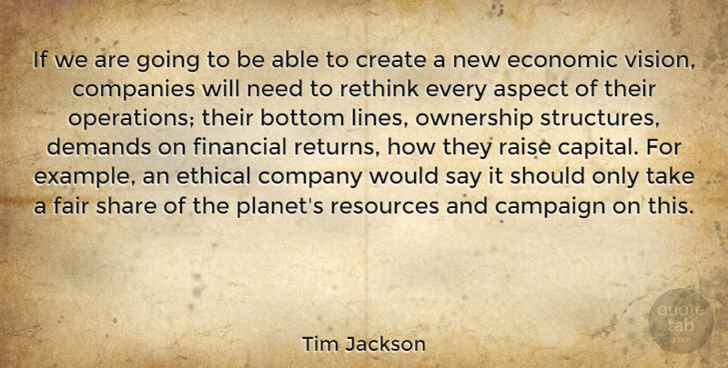 Tim Jackson Quote About Aspect, Bottom, Campaign, Companies, Create: If We Are Going To...