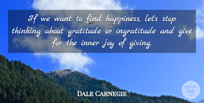 Dale Carnegie Quote About Gratitude, Thinking, Giving: If We Want To Find...