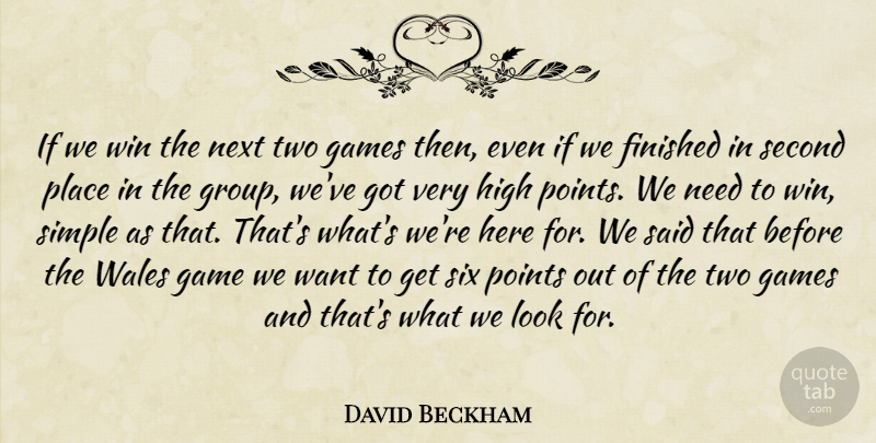 David Beckham Quote About Finished, Games, High, Next, Points: If We Win The Next...