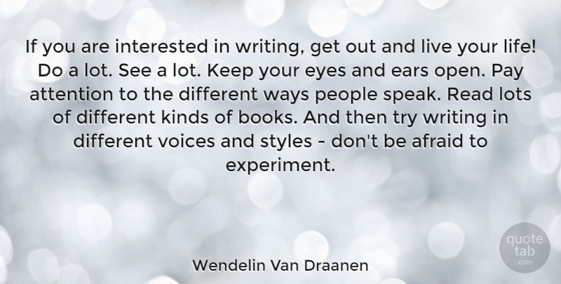 Wendelin Van Draanen Quote About Afraid, Attention, Ears, Eyes, Interested: If You Are Interested In...