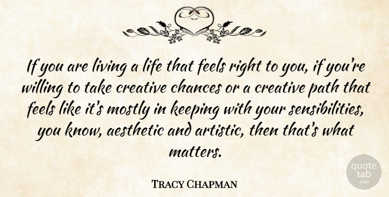 Tracy Chapman If You Are Living A Life That Feels Right To You If