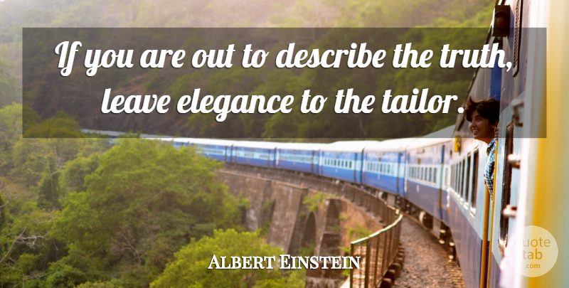 Albert Einstein Quote About Inspirational, Funny, Truth: If You Are Out To...