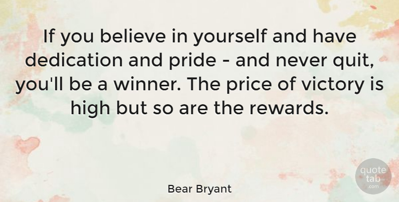 Bear Bryant If You Believe In Yourself And Have Dedication And