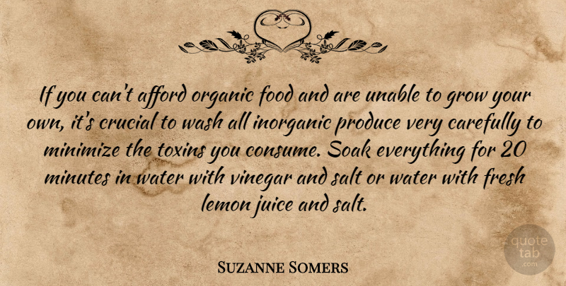 Suzanne Somers Quote About Afford, Carefully, Crucial, Food, Fresh: If You Cant Afford Organic...