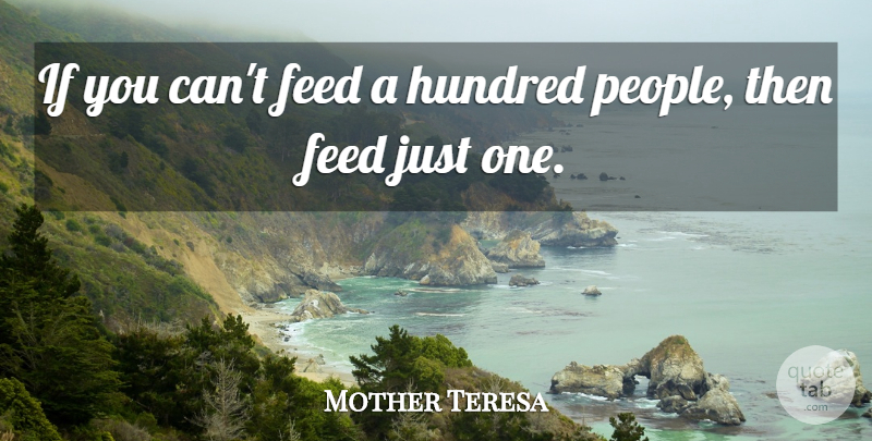 Mother Teresa Quote About Inspirational, Inspiring, Mother: If You Cant Feed A...