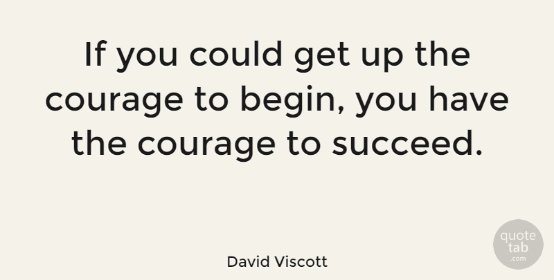 David Viscott Quote About Life, Motivational, Positive: If You Could Get Up...