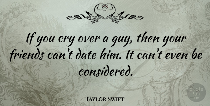Taylor Swift Quote About Love, Life, Relationship: If You Cry Over A...