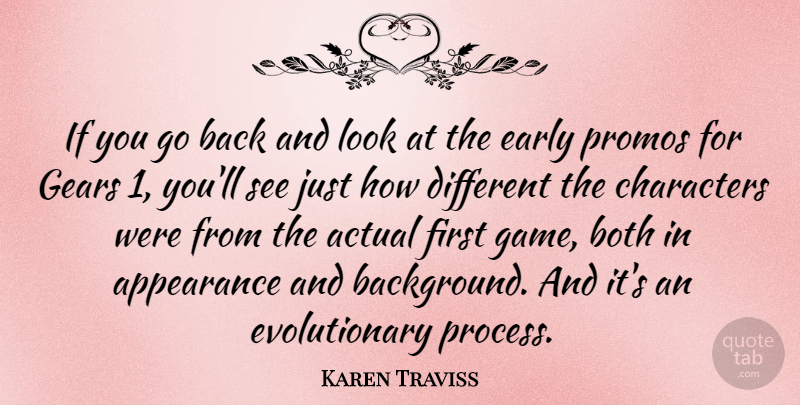 Karen Traviss Quote About Actual, Both, Characters, Early, Gears: If You Go Back And...