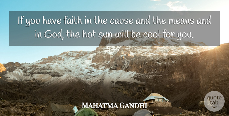 Mahatma Gandhi Quote About Faith, Mean, Sun: If You Have Faith In...