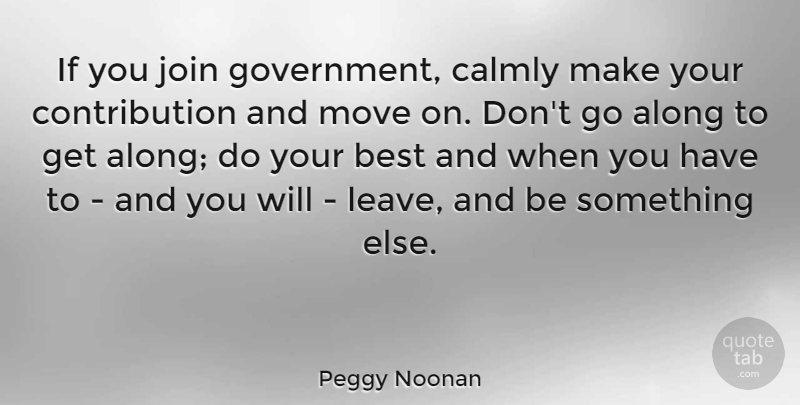 Peggy Noonan If You Join Government Calmly Make Your Contribution