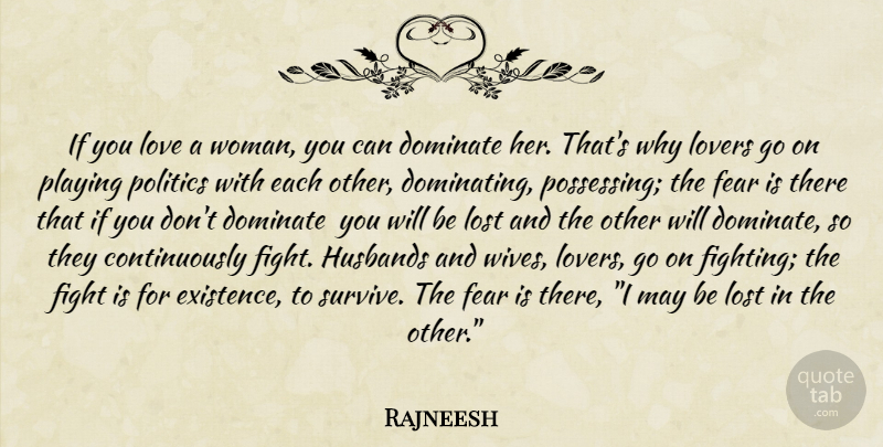 Rajneesh Quote About Love, Husband, Fighting: If You Love A Woman...
