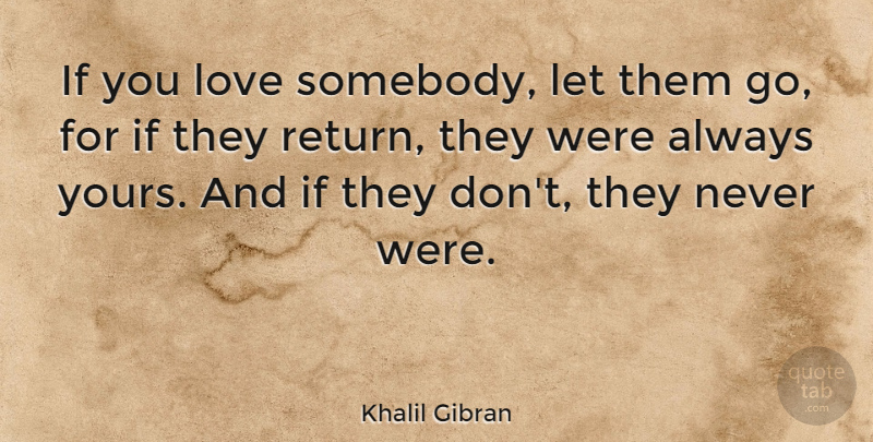 Khalil Gibran Quote About Love, Moving On, Marriage: If You Love Somebody Let...