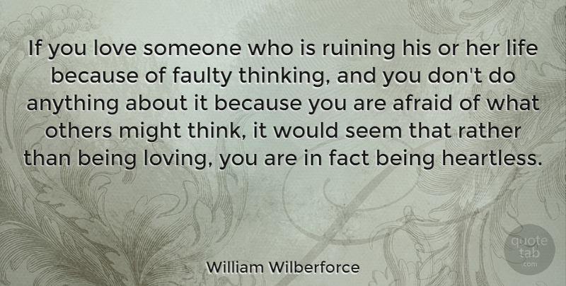 William Wilberforce If You Love Someone Who Is Ruining His Or Her