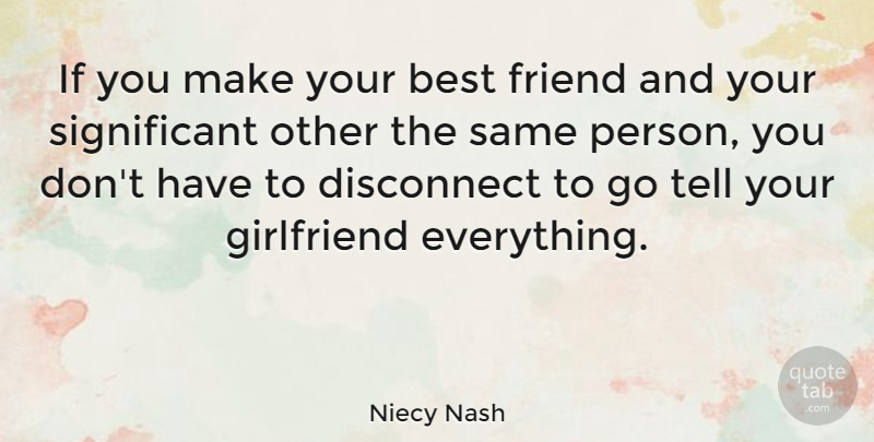 Niecy Nash: If you make your best friend and your ...