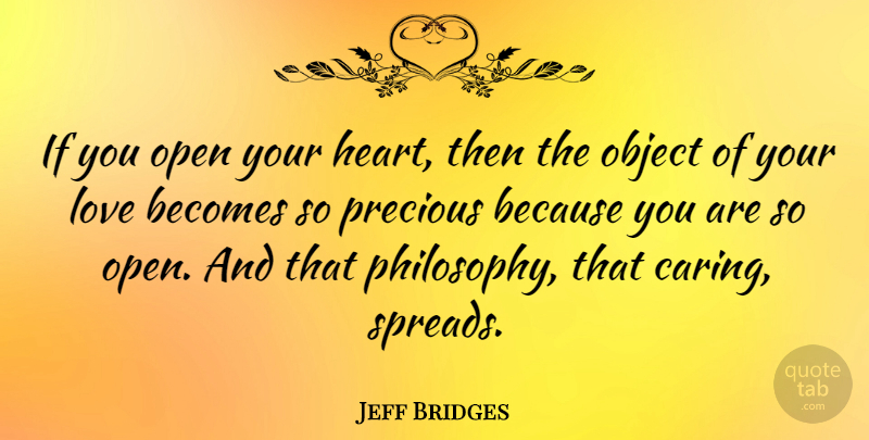 Jeff Bridges If You Open Your Heart Then The Object Of Your Love