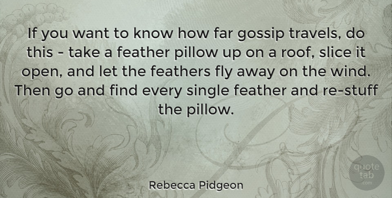 Rebecca Pidgeon Quote About Wind, Gossip, Want: If You Want To Know...