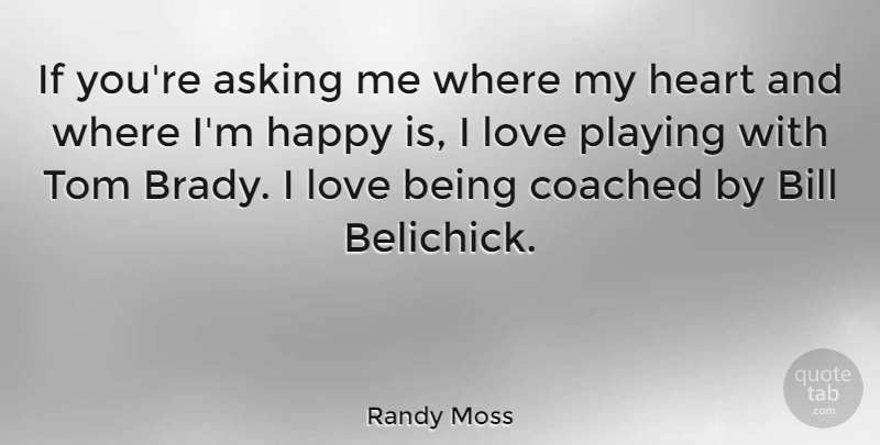 Randy Moss If Youre Asking Me Where My Heart And Where Im Happy