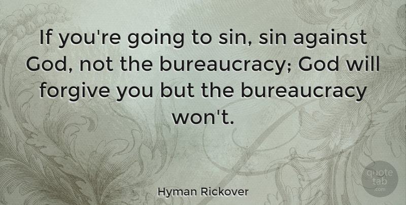 Hyman Rickover Quote About Against, American Soldier, God: If Youre Going To Sin...