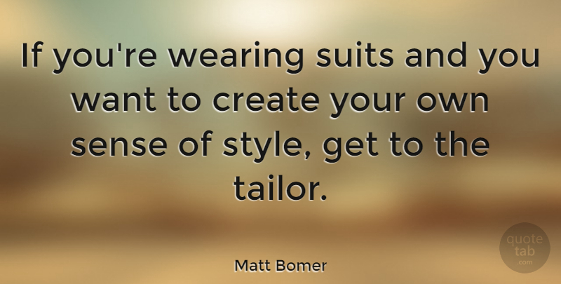 Matt Bomer Quote About Wearing: If Youre Wearing Suits And...