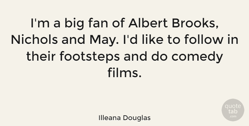 Illeana Douglas Quote About May, Fans, Comedy: Im A Big Fan Of...