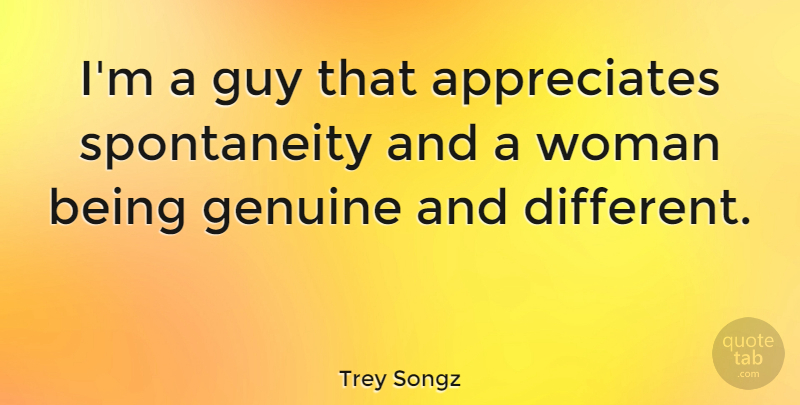Trey Songz Im A Guy That Appreciates Spontaneity And A Woman Being