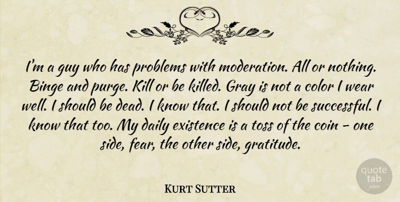 Kurt Sutter Quote About Gratitude, Successful, Color: Im A Guy Who Has...