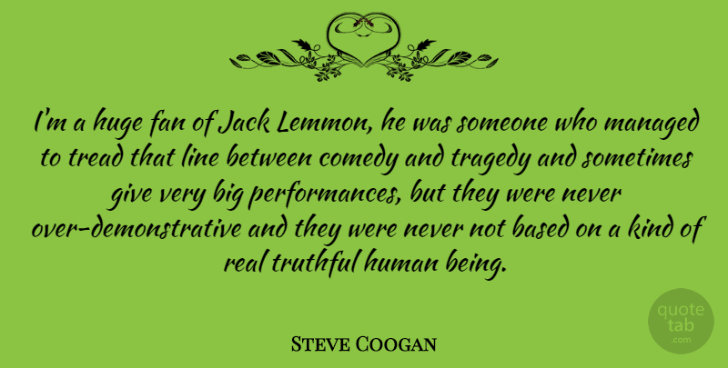 Steve Coogan Im A Huge Fan Of Jack Lemmon He Was Someone Who