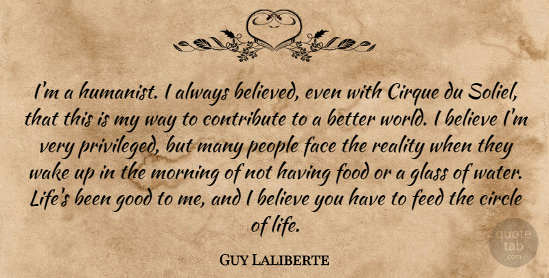 Guy Laliberte Im A Humanist I Always Believed Even With Cirque