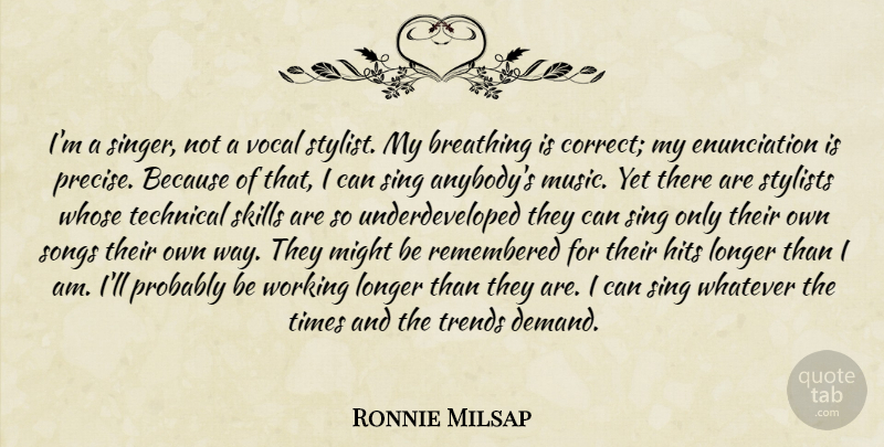 Ronnie Milsap Quote About Song, Breathing, Skills: Im A Singer Not A...