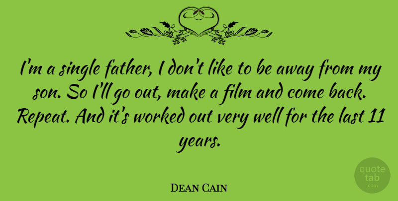 Dean Cain Quote About Father, Son, Years: Im A Single Father I...