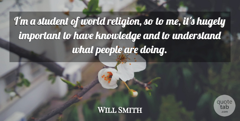 Will Smith Im A Student Of World Religion So To Me Its Hugely
