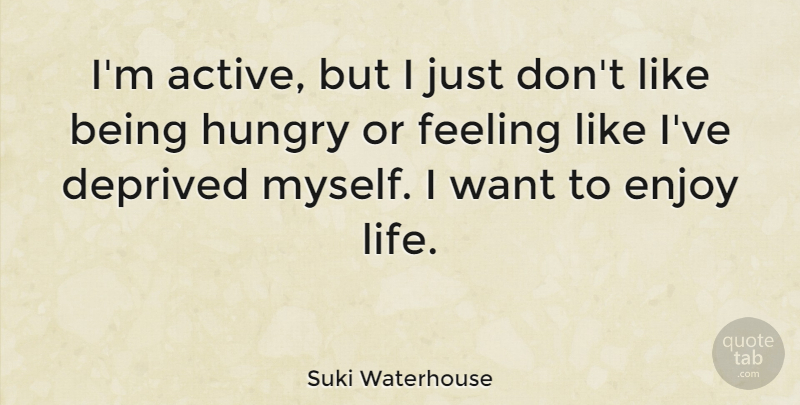 Suki Waterhouse Im Active But I Just Dont Like Being Hungry Or