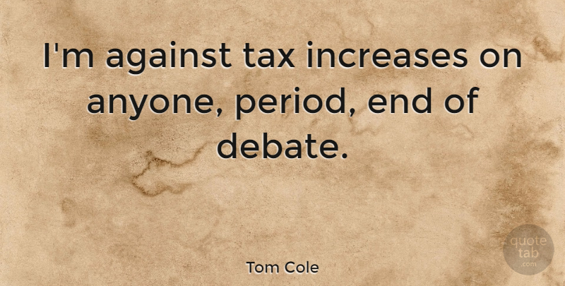 Tom Cole: I'm Against Tax Increases On Anyone, Period, End