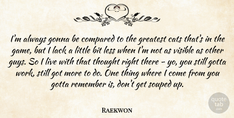 Raekwon Im Always Gonna Be Compared To The Greatest Cats Thats In
