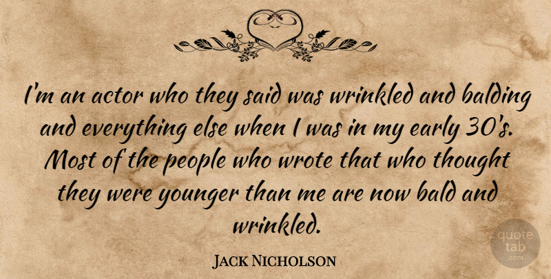 Jack Nicholson Quote About People, Actors, Said: Im An Actor Who They...