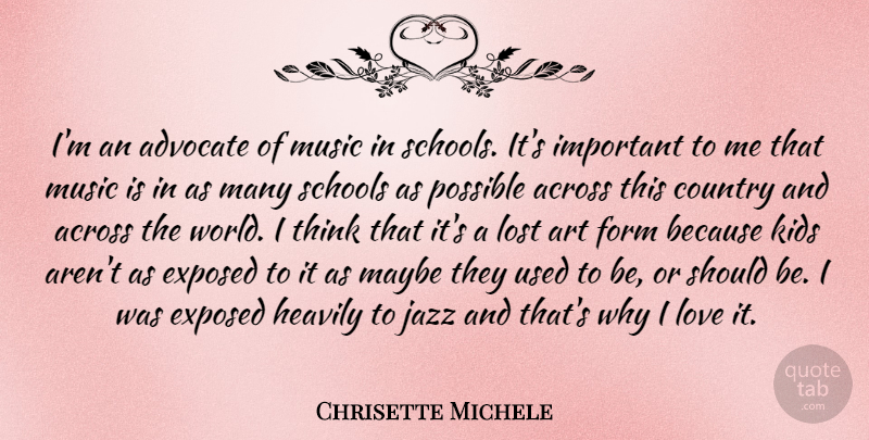Chrisette Michele Quote About Country, Art, School: Im An Advocate Of Music...
