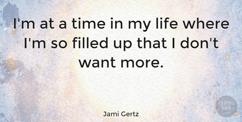 Jami Gertz Quote About Life, Time: Im At A Time In...