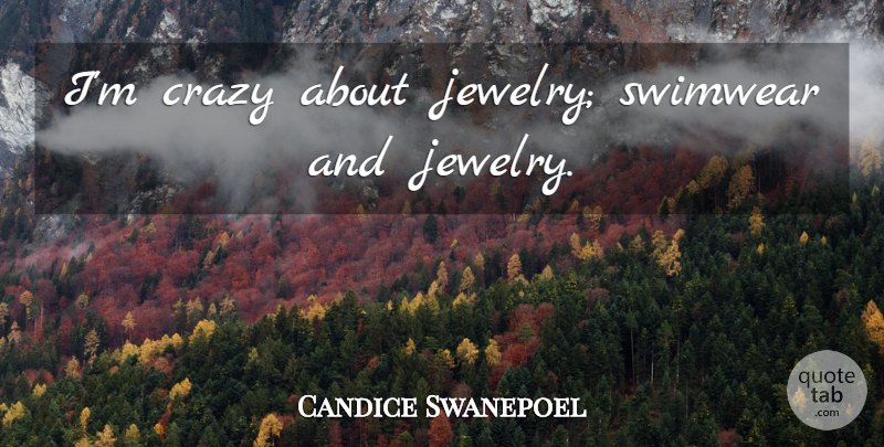 Candice Swanepoel Quote About Crazy, Jewelry: Im Crazy About Jewelry Swimwear...